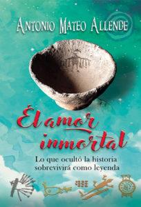 """Libro de Antonio Mateo Allende """"El amor inmortal"""""""